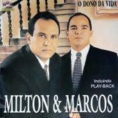 O Dono da Vida von Milton e Marcos
