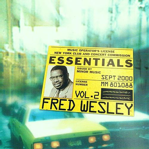 Fred Wesley Essentials Vol.2 by Fred Wesley