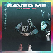 SAVED ME by Jake Miller