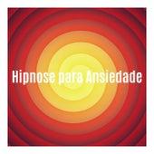 Hipnose para Ansiedade: Som para Dormir e Relaxar di Relaxphonic
