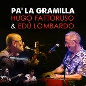 Pa' la Gramilla by Hugo Fattoruso