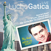 Lucho Gatica: My Best Years in USA (Live) by Lucho Gatica