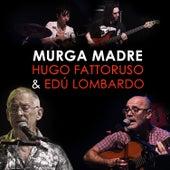 Murga Madre by Hugo Fattoruso