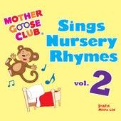 Mother Goose Club Sings Nursery Rhymes Vol. 2 by Mother Goose Club