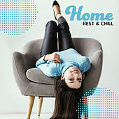 Home, Rest & Chill – Deep Chill Out Music 2020 by Chillout Lounge