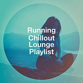 Running Chillout Lounge Playlist de Cafe Chillout de Ibiza, Lounge Music Café, Chillout Sound Festival