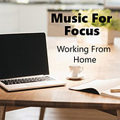 Music For Focus Working From Home by Various Artists