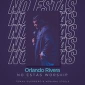 No Estás Worship (Acoustic Version) de Orlando Rivera