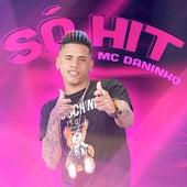 Só Hit de Mc Daninho