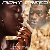 Love Me Now by Night Creed