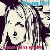 Young Girl by A Poor Man's Empire