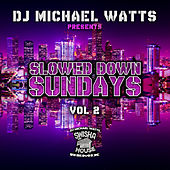 Slowed Down Sundays, Vol. 2 de DJ Michael Watts