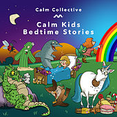 Calm Kids Bedtime Stories von The Calm Collective