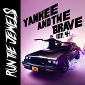 yankee and the brave (ep. 4) von Run The Jewels