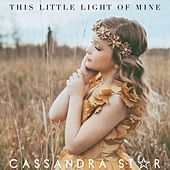 This Little Light of Mine de Cassandra Star