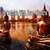 69 Outside with Your Chakra von Massage Therapy Music