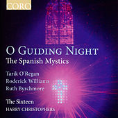 O Guiding Night - The Spanish Mystics von The Sixteen