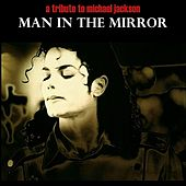 Man In The Mirror Michael Jackson Tribute by Various Artists