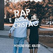 Rap É Coisa de Cristão by Mimizão