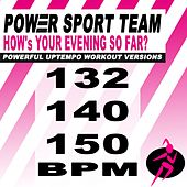 How's Your Evening so Far? (Powerful Uptempo Cardio, Fitness, Crossfit & Aerobics Workout Versions) by Power Sport Team