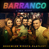 Barranco (Lima / Perú): Bohemian Nights Playlist by Various Artists