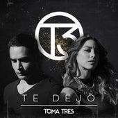 Te Dejo by Toma Tres