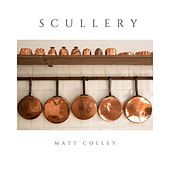Scullery by Matt Colley