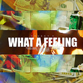 What a Feeling by Chucky V