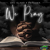 We Pray by Dre Island