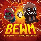 BEWM by Tokyo Machine Slushii