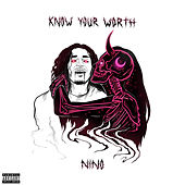 Know Your Worth by Nino