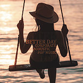 Better Day - Corporate Acoustic Pop Music by Various Artists
