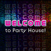 Welcome to Party House! de Various Artists