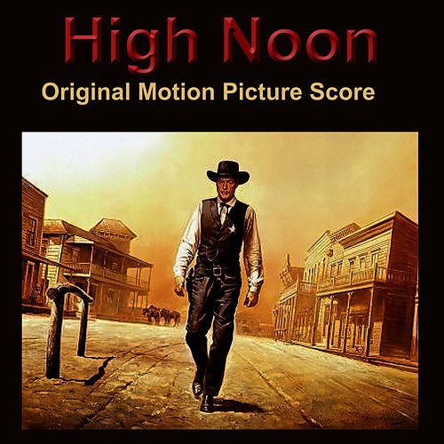 High Noon - Original Score by Dimitri Tiomkin