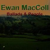 Ballads & People by Ewan MacColl