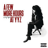 A Few More Hours at YYZ (EP) by Billy Raffoul