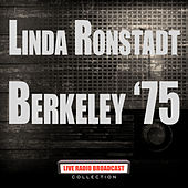 Berkeley '75 (Live) von Linda Ronstadt