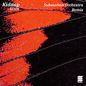 Grow (Submotion Orchestra Remix) by Kidnap