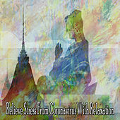 Relieve Stress From Coronavirus With Relaxation de Zen Music Garden
