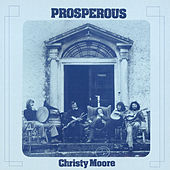 Prosperous (Remastered 2020) by Christy Moore