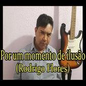 Por um Momento de Ilusão von Rodrigo Flores