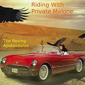 Riding with Private Malone by The Roving Apatosaurus