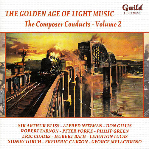 The Golden Age of Light Music: The Composer Conducts - Vol. 2 by Various Artists