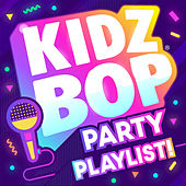 KIDZ BOP Party Playlist! by KIDZ BOP Kids