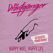 Happy Wife - Happy Life (DJ Selecta Power Remix) by Die Draufgänger