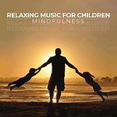 Relaxing Music for Children – Mindfulness Meditation, Calming Down, Kids Yoga Practice, Relaxation for Mind and Body von Yoga