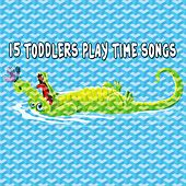 15 Toddlers Play Time Songs by Canciones Infantiles
