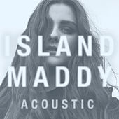 Island (Acoustic) by Maddy