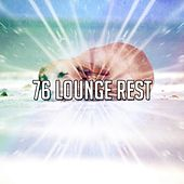 76 Lounge Rest von Rockabye Lullaby