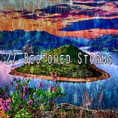 27 Bestowed Storms by Rain Sounds and White Noise